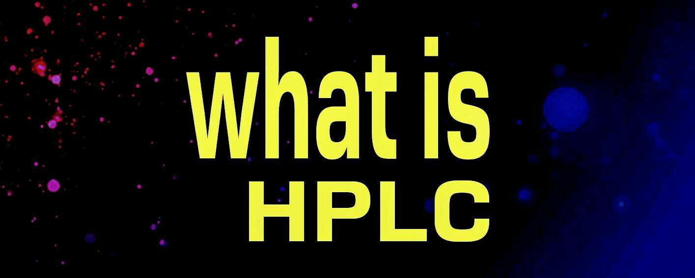 WHAT IS HPLC