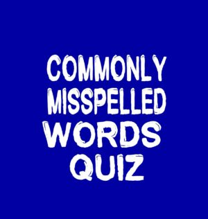 125 Commonly Misspelled Words : Quiz