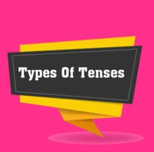 Types of Tenses with Examples and Formula